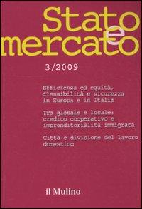 Stato e mercato. Quadrimestrale di analisi dei meccanismi e delle istituzioni sociali, politiche ed economiche (2009). Vol. 3