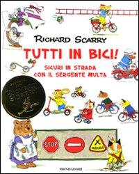 Tutti in bici! Sicuri in strada con il sergente Multa. Ediz. illustrata. Vol. 1
