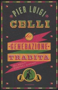La Generazione Tradita. Gli Adulti Contro i Giovani
