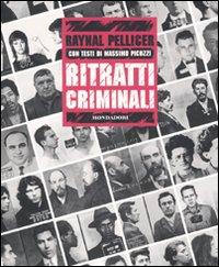 Ritratti criminali. Ediz. illustrata