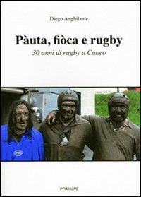 Pàuta, Fiòca e Rugby. 30 Anni di Rugby a Cuneo.