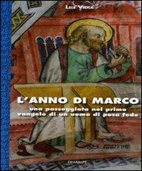 L'Anno di Marco. Una Passeggiata nel Primo Vangelo di un Uomo di Poca Fede