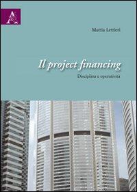Il Project Financing. Disciplina e Operatività