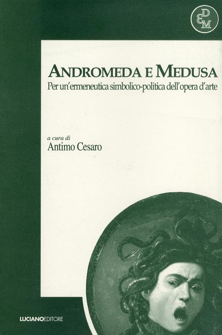 Andromeda e Medusa. Per un'ermeneutica simbolico-politica dell'opera d'arte
