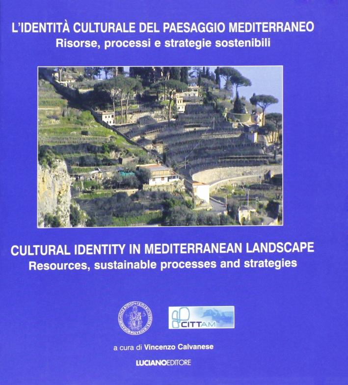 L'Identità Culturale del Paesaggio Mediterraneo. Risorse, Processo e Strategie Sostenibili