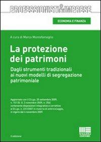 La Protezione dei Patrimoni. Dagli Strumenti Tradizionali ai Nuovi Modelli di Segregazione Patrimoniale