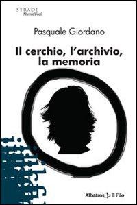 Il cerchio, l'archivio, la memoria