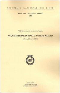Acque interne in Italia: uomo e natura. 8ª Giornata mondiale dell'acqua (Roma, 28 marzo 2008)