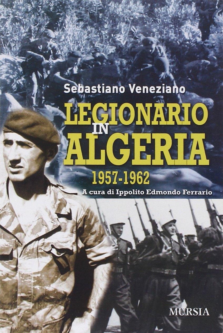 Legionario in Algeria 1957-1962