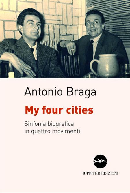 My four cities. Sinfonia biografica in quattro movimenti
