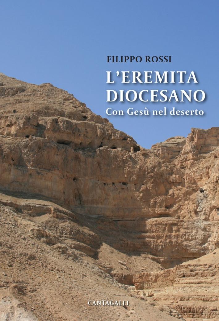L'eremita diocesano. Con Gesù nel deserto