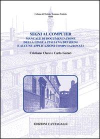Segni al Computer. Manuale di Documentazione della Lingua Italiana dei Segni e Alcune Applicazioni Computazionali