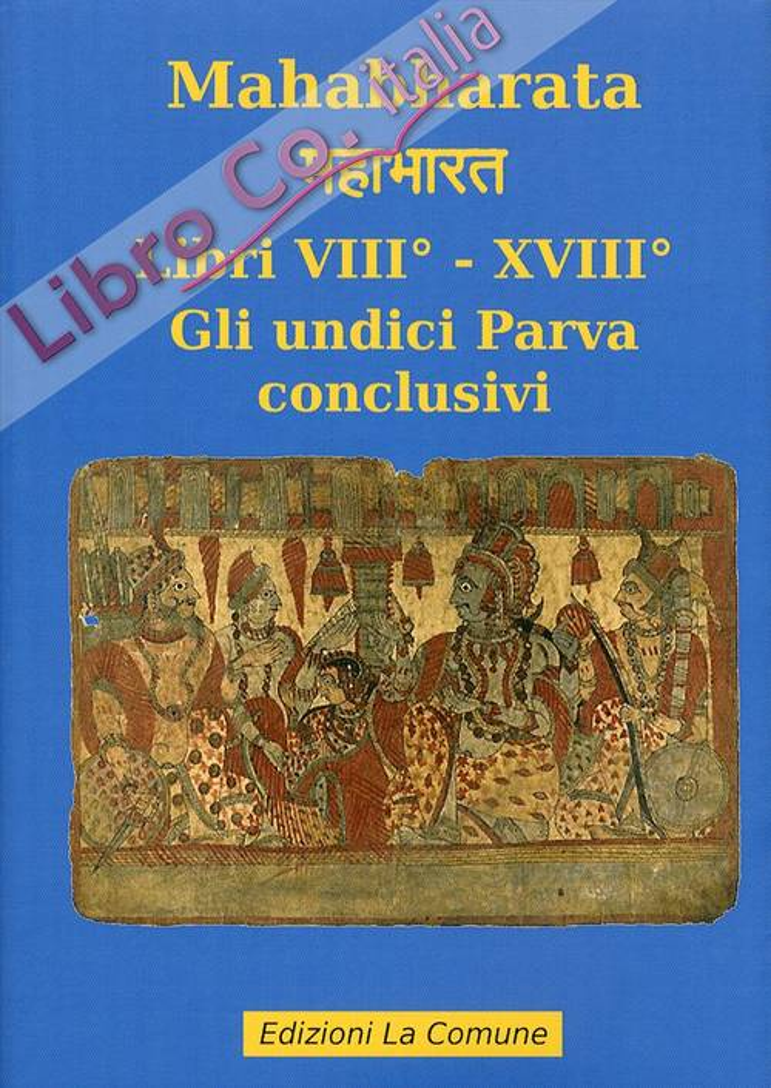 Mahabharata. Vol. 8: Libri VIII e XVIII. gli Undici Parva Conclusivi