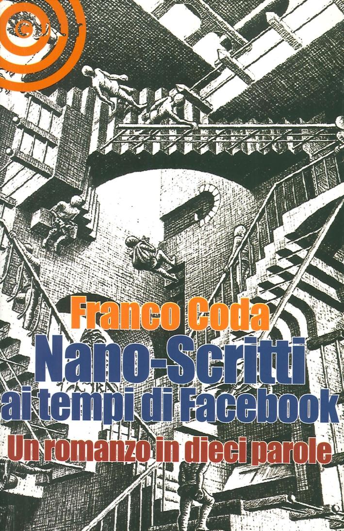 Nano-Scritti ai Tempi di Facebook. Un Romanzo in Dieci Parole