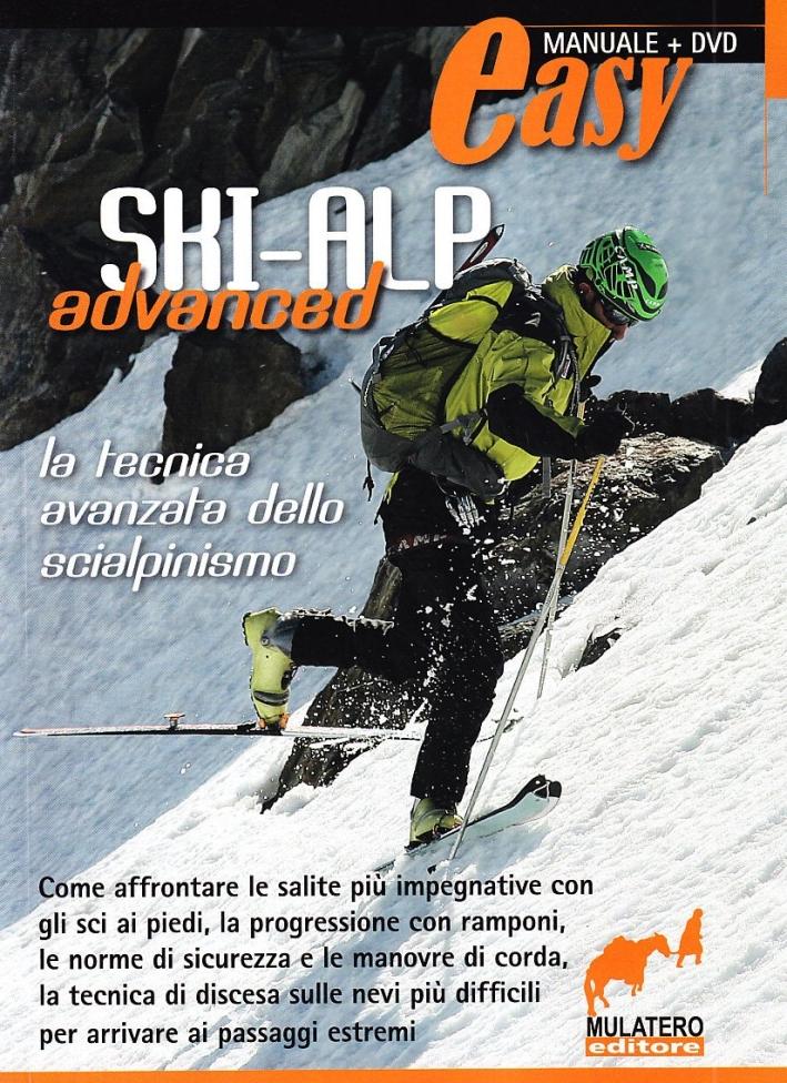 Ski alp advanced. La tecnica avanzata della scialpinismo. Con DVD