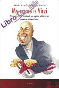 My name is Virzì. L'avventurosa storia di un regista di Livorno