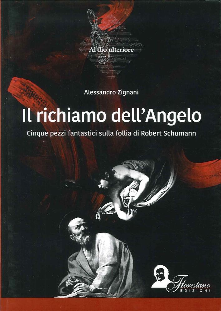 Il Richiamo dell'Angelo. Cinque Pezzi Fantastici sulla Follia di Robert Schumann