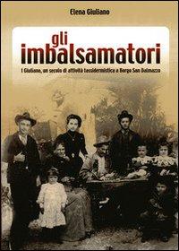 Gli imbalsamatori. I Giuliano, un secolo di attività tassidermica a Borgo San Dalmazzo