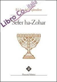 Sefer ha Zohar. Il Libro dello Splendore