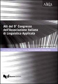 Atti del 9º congresso dell'associazione italiana di linguistica applicata