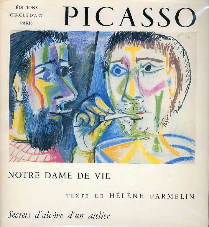 Picasso. Notre Dame de Vie. Segreti d'alcova di uno studio