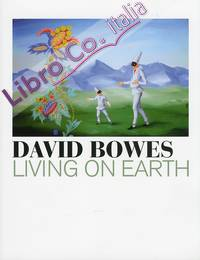 David Bowes. Living on earth.