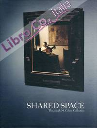 Shared space. The Joseph M. Cohen Collection