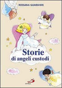 Storie di angeli custodi. Ediz. illustrata
