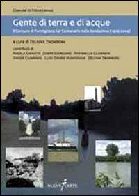 Gente di terra e di acque. Il Comune di Formignana nel centenario della fondazione (1909-2009)