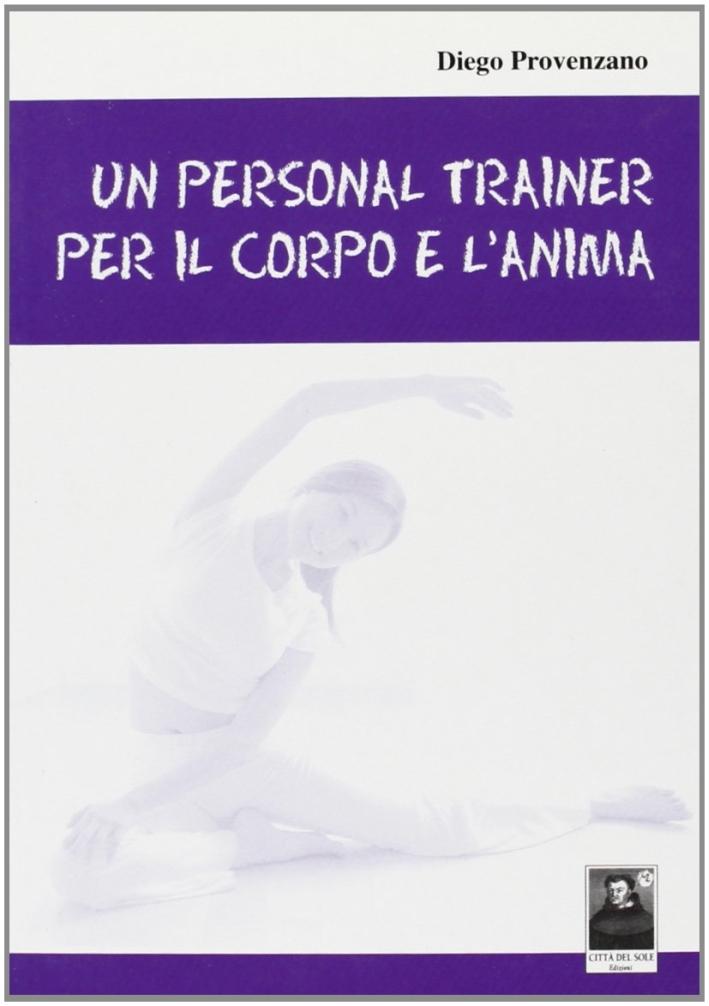Un personal trainer per il corpo e l'anima