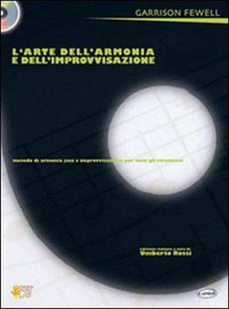 L'arte dell'armonia e dell'improvvisazione. Metodo di armonia jazz e improvvisazione per tutti gli strumenti. Con CD
