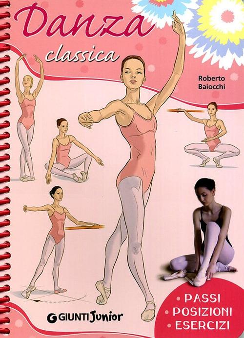 Danza classica. Passi, posizioni, esercizi