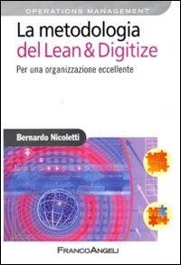 La metodologia del Lean & Digitize. Per una organizzazione eccellente