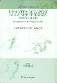 Una vita accanto alla sofferenza mentale. Seminari clinico-teorici (1973-1996)