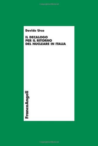 Il decalogo per il ritorno del nucleare in Italia
