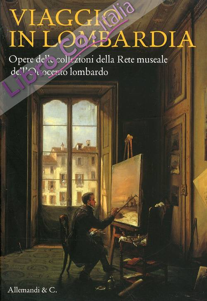 Viaggio in Lombardia. Opere della Collezione della Rete Museale dell'Ottocento Lombardo