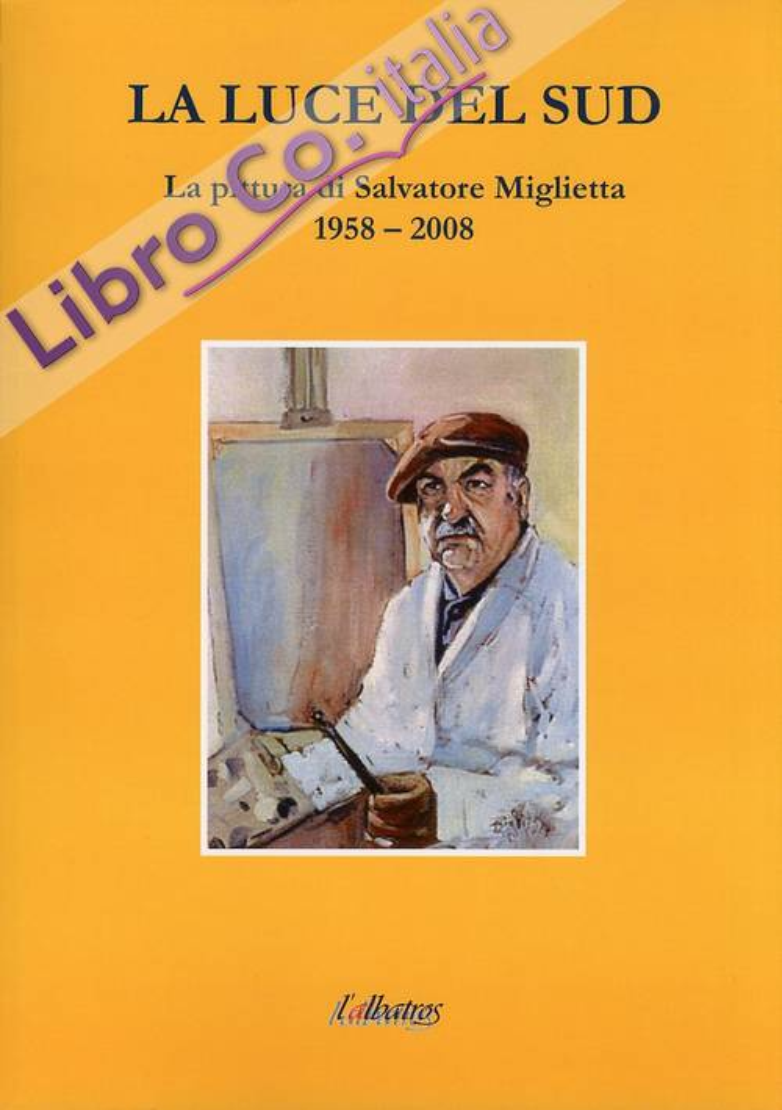 La luce del sud. La pittura di Salvatore Miglietta (1958-2008)
