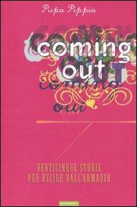 Coming out. Venticinque storie per uscire dall'armadio