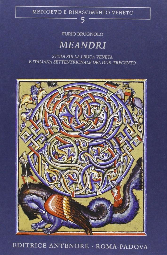 Meandri. Studi sulla lirica veneta e italiana settentrionale nel Due-Trecento