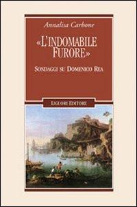 «L'indomabile furore». Sondaggi su Domenico Rea