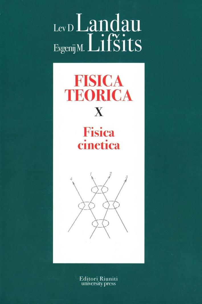 Fisica teorica. Vol. 10: Fisica cinetica