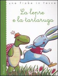 La lepre e la tartaruga. Ediz. illustrata