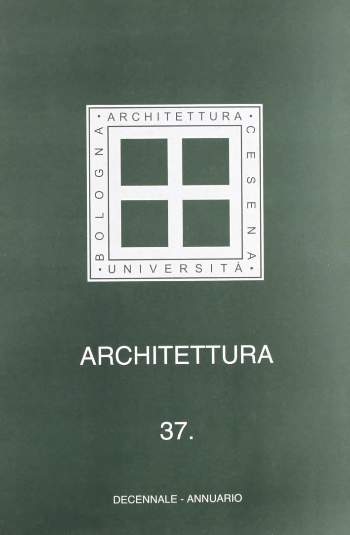 Architettura. Vol. 37: Decennale. Annuario. Tomo. 1