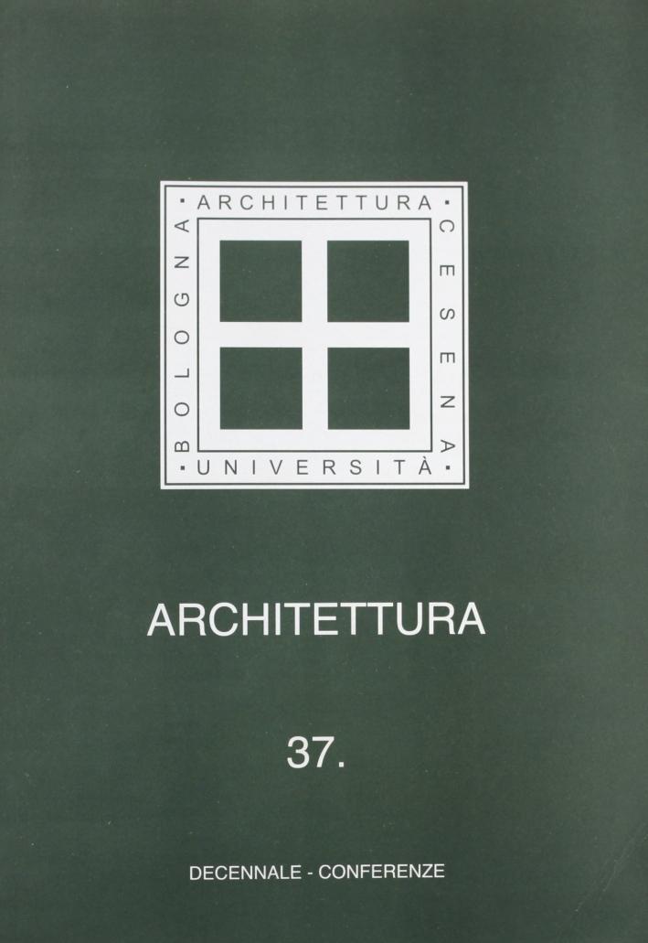 Architettura. Vol. 37: Decennale. Conferenze