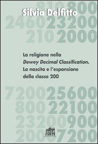 La religione nella Dewey Decimal Classification. La nascita e l'espansione della classe 200