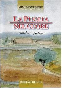 La Puglia nel cuore. Antologia poetica