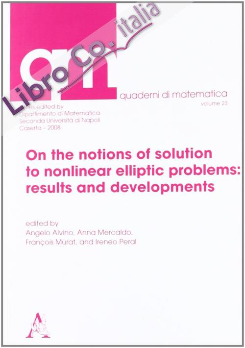 On the notions of solution to nonlinear elliptic problems results and developments