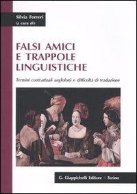 Falsi amici e trappole linguistiche. Termini contrattuali anglofoni e difficoltà di traduzione