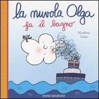 La nuvola Olga fa il bagno. Ediz. illustrata