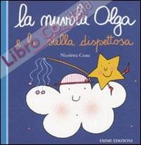 La nuvola Olga e la stella dispettosa. Ediz. illustrata
